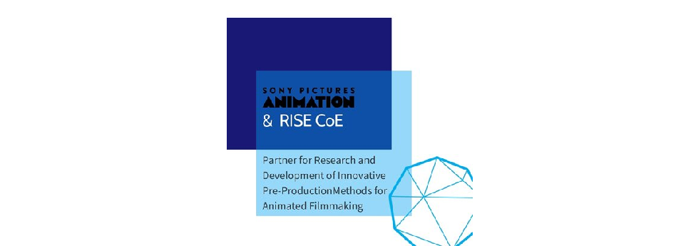 SONY PICTURES ANIMATION and RISE CENTRE OF EXCELLENCE Partner for Research and Development of Innovative Pre-Production Methods for Animated Filmmaking